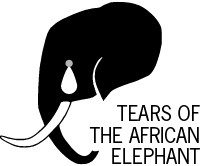 TEARS OF THE AFRICAN ELEPHANT